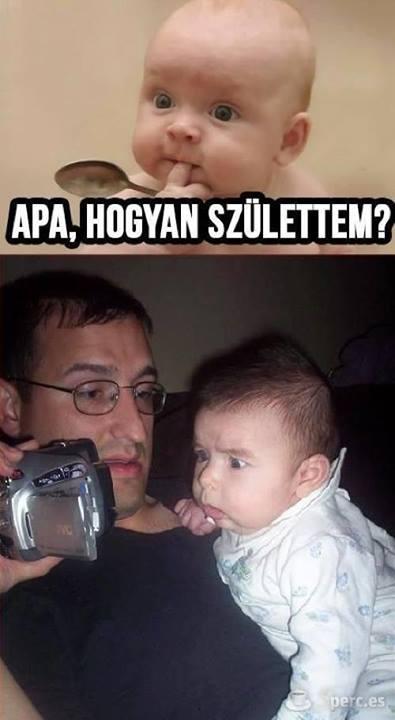 Apa, én hogy születtem?